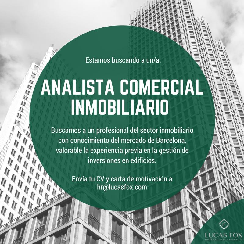 Analista Comercial Inmobiliario - Barcelona - Lucas Fox Noticias y ...